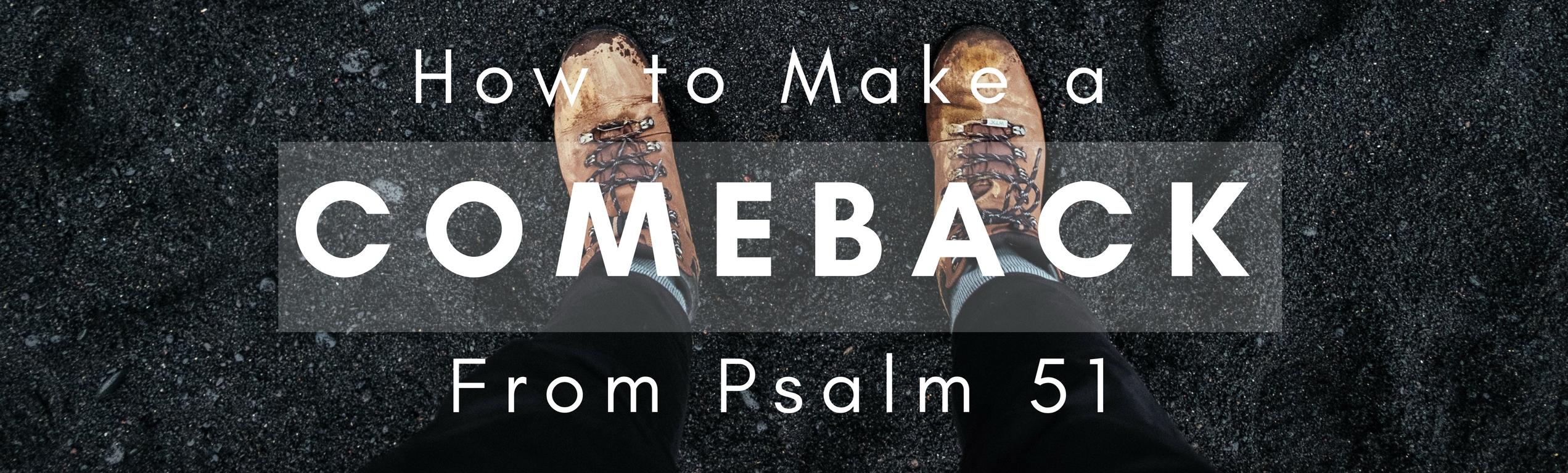 How to Make a Comeback | Psalm 51 | Bobby McGraw [sermon replay]