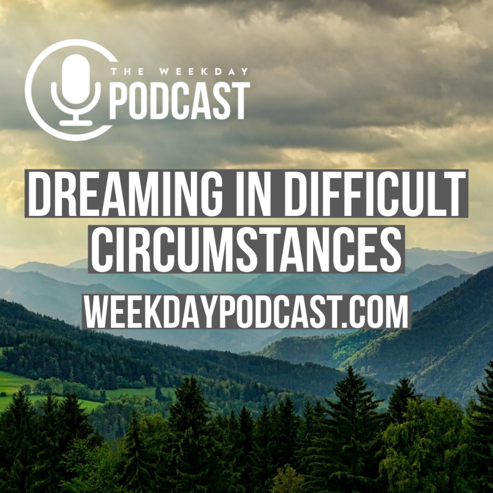 Dreaming During Difficult Circumstances