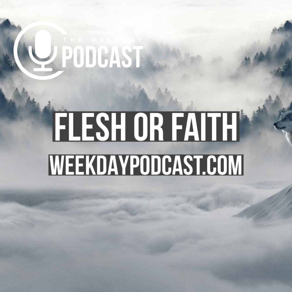 Flesh or Faith